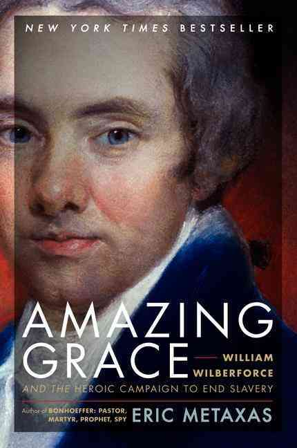 Amazing Grace By Metaxas, Eric