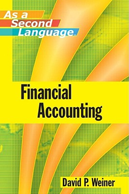 Financial Accounting As a Second Language By Weiner, David P.