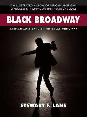 Black Broadway By Lane, Stewart F.