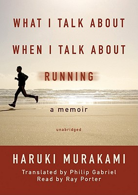 [CD] What I Talk About When I Talk About Running By Murakami, Haruki/ Gabriel, Philip (TRN)/ Porter, Ray (NRT)