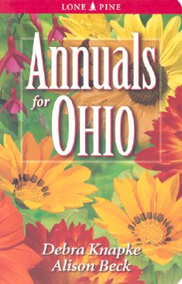 Annuals for Ohio By Knapke, Debra/ Beck, Alison