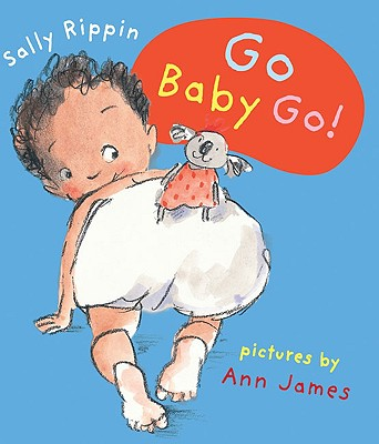 Go Baby Go! By Rippin, Sally/ James, Ann (ILT)
